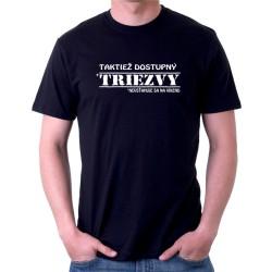 Taktiež dostupný triezvy, nevzťahuje sa na víkend - Pánske tričko s vtipnou potlačou