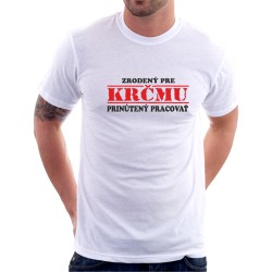Zrodený pre krčmu, prinútený pracovať - Pánske tričko s vtipnou potlačou