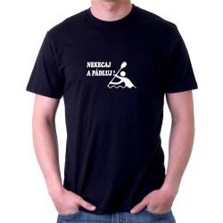 Nekecaj a Pádluj! - Pánske tričko s vtipnou potlačou