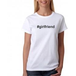 Hastag Girlfriend - Dámske tričko s potlačou pre páry