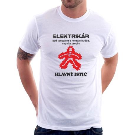 Elekrikár, ked tancujem a nehraje hudba, vypnite prosím hlavní istič - Pánske tričko s potlačou