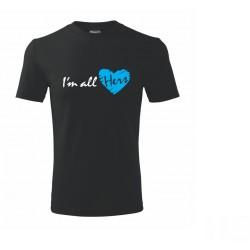 I am all Hers - Pánske tričko s potlačou ako darček pre páry