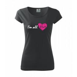 I am all His - Dámské tričko s potlačou ako darček pre pary