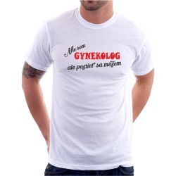 Nie som Gynekológ, ale pozrieť sa môžem - Pánske tričko s vtipnou potlačou