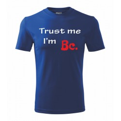 Trust me I am Bc.