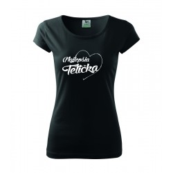 Najlepšia tetička v srdcu. Dámske darčekove tričko, originalni darček pre tetu.