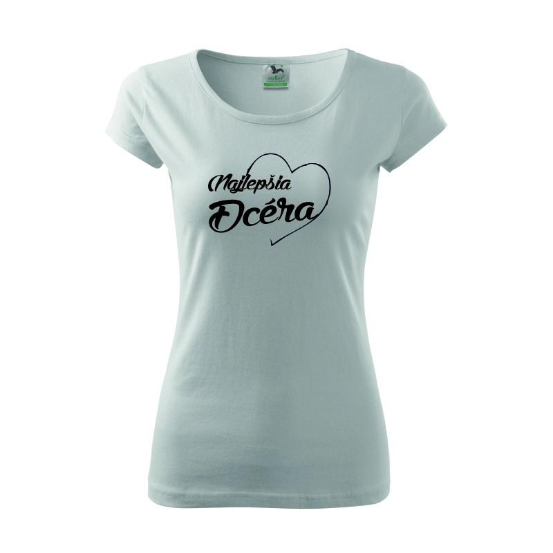 a7b275782834 Najlepšia dcéra v srdcu. Dámske darčekove tričko