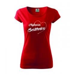 Najlepšia sesternica v srdcu. Dámske darčekove tričko, originalni darček pre sesternicu.