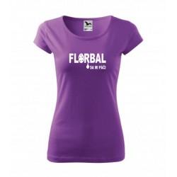 Florbal sa mi páči - Dámske vtipné tričko s potlačou