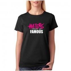 Haters make us famous - Dámské Tričko s vtipným potiskem