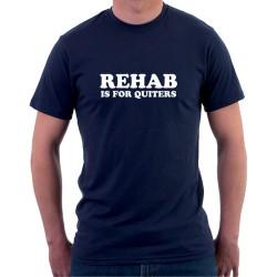 Rehab is for Quiters - Pánske Tričko s vtipnou potlačou